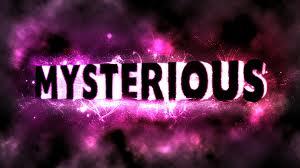 [Image: Mysterious.jpg]