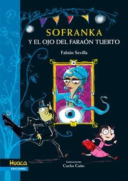 SOFRANKA Y EL OJO DEL FARAÓN TUERTO - Huaca Ediciones