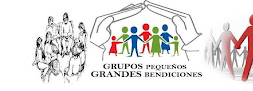 GRUPOS PEQUEÑOS: GRANDES BENDICIONES