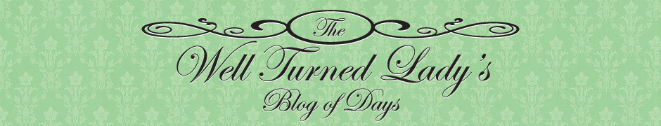 The Well-Turned Lady's Blog of Days