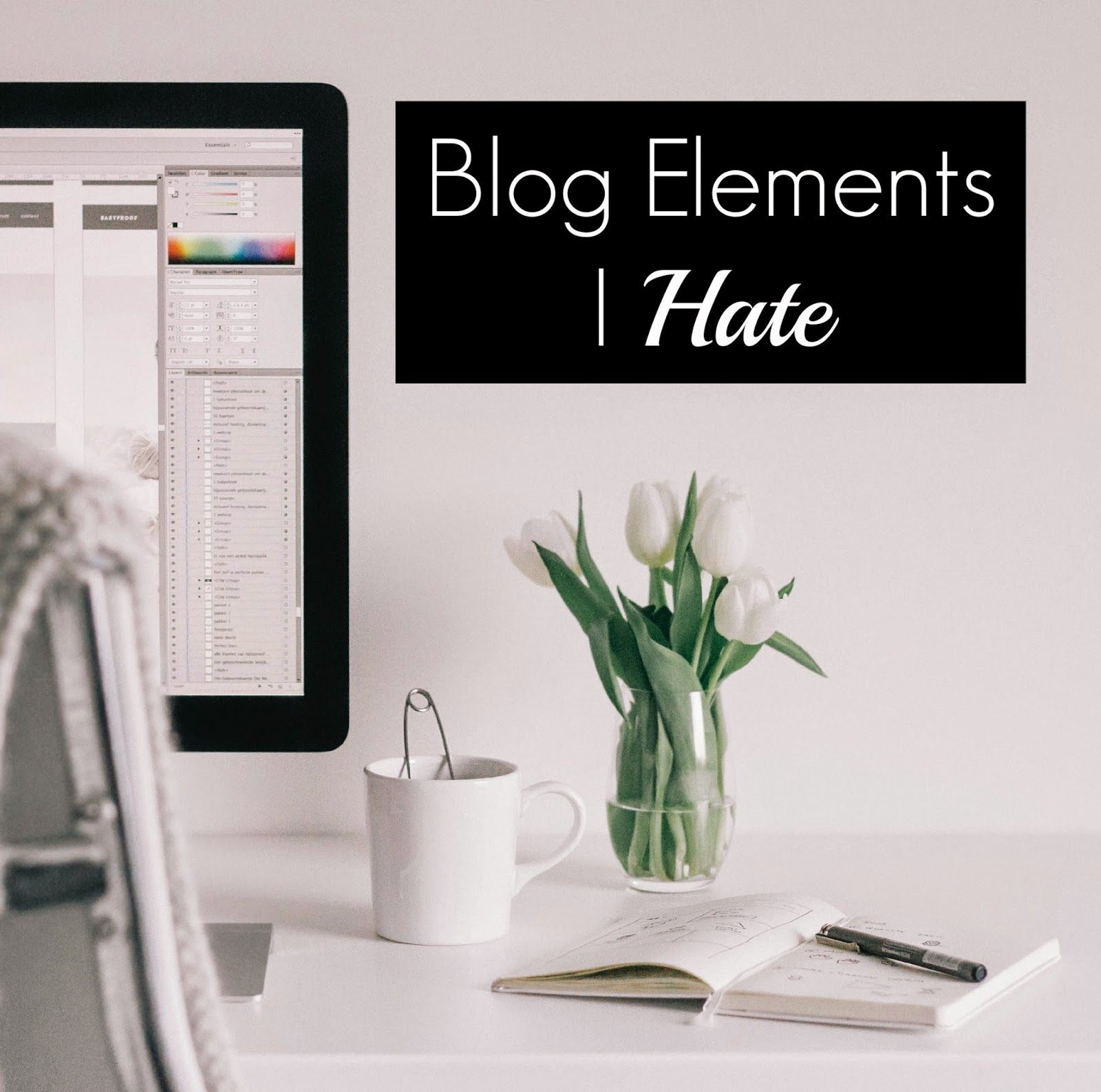 Blog Elements I Hate | alyssajfreitas.blogspot.com