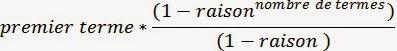 premier terme*(1-raison^nombre de termes)/(1-raison)
