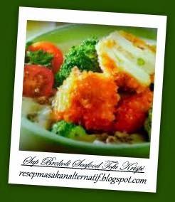 Resep dan Cara Membuat Sup Brokoli Seafood Tofu Krispi
