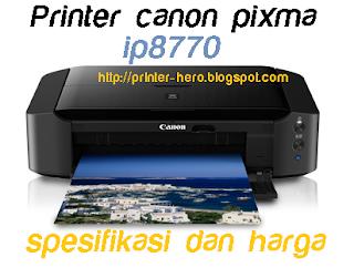Spesifikasi Printer canon pixma Ip8770 dan harga printer canon terbaru