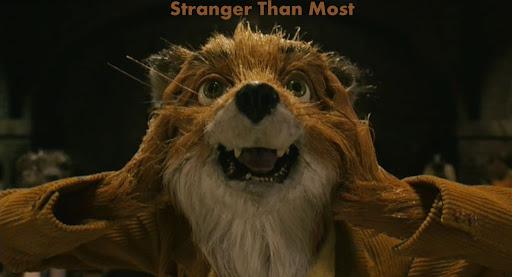 Stranger Than Most