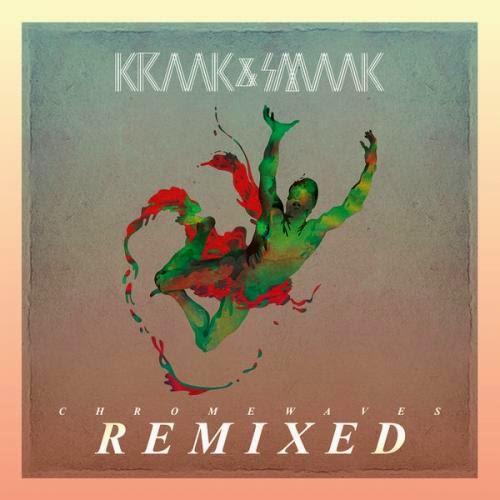 Kraak & Smaak - Chrome Waves Remixed