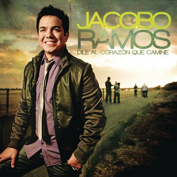 Jacobo Ramos Dile Al Corazon Que Camine