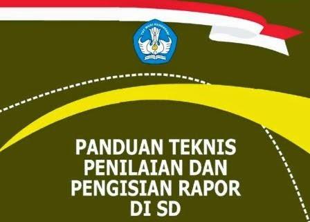 Download Panduan, Teknis Penilaian dan Pengisian Rapor Kurikulum 2013 Untuk SD