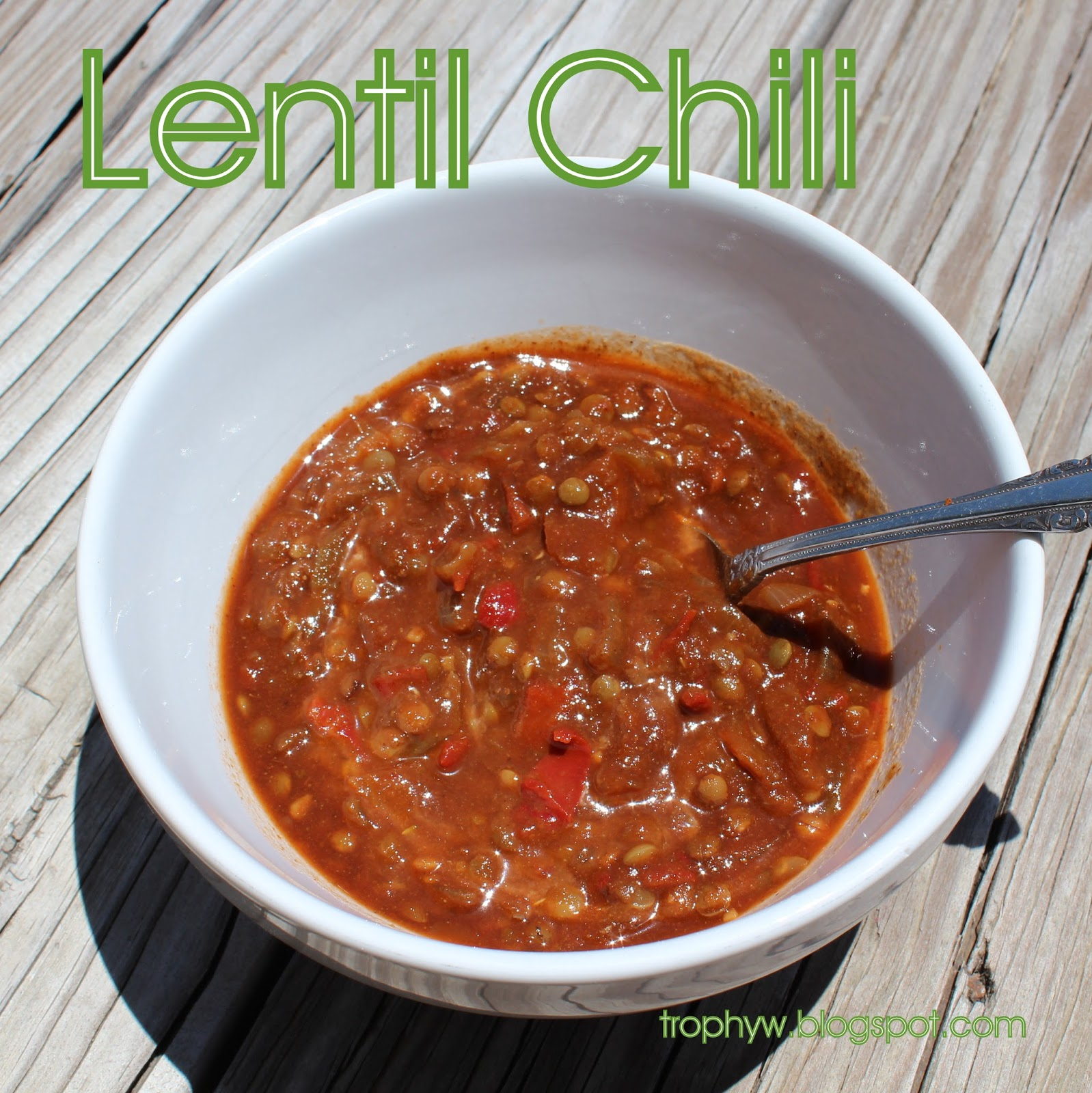 Tales of a Trophy Wife: Lentil Chili