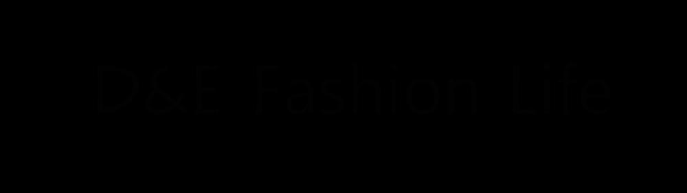 D&E Fashion Life