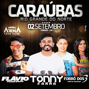 Flávio & Pizada Quente, Tonny Farra e Forró dos 3 neste dia 02 de Setembro em Caraúbas