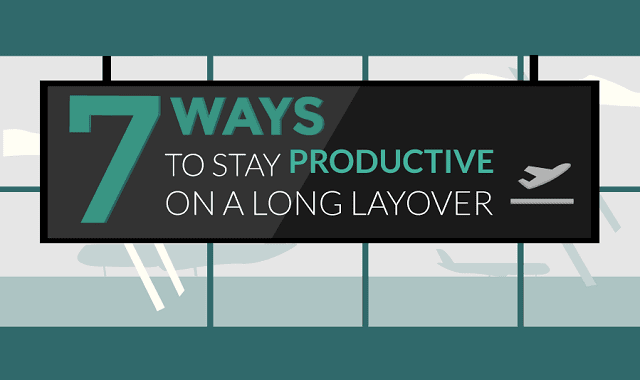 7 Ways to Stay Productive on a Long Layover