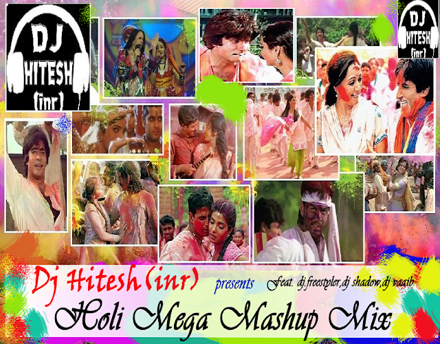 https://soundcloud.com/djhitesh-inr/holi-mashup-mega-mix-by-dj
