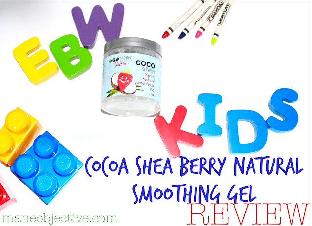 Eden Kids Cocoa Shea Berry Natural Smoothing Gel Review