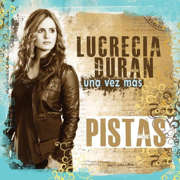 Lucrecia Duran Una Vez Mas
