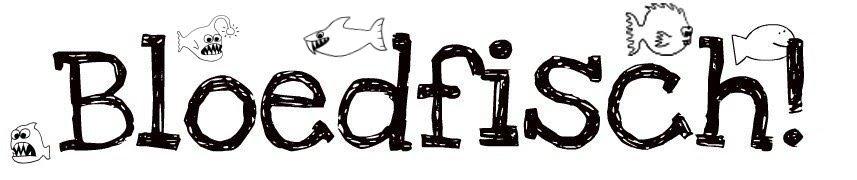 Blödfische!