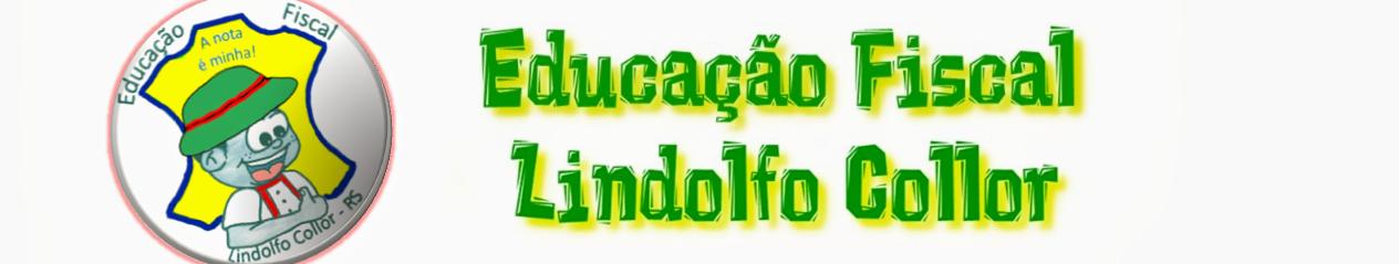 Educação Fiscal Lindolfo Collor