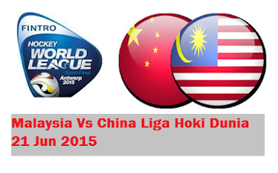 Malaysia Vs China Liga Hoki Dunia 21 Jun 2015