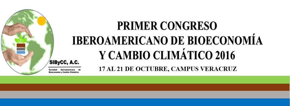 PRIMER CONGRESO IBEROAMERICANO DE BIOECONOMÍA Y CAMBIO CLÍMATICO 2016