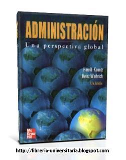 Administración: Una Perspectiva Global, 11va Edición   Harold Koontz & Heinz Weihrich
