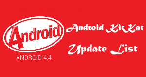Description: Android KitKat Update List