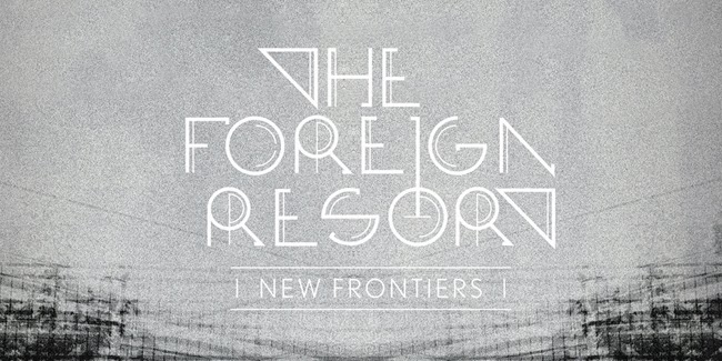 http://goodbecausedanish.blogspot.com/2014/02/the-foreign-resort-new-frontiers-news.html