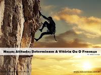 Nossas Atitudes Determinam A Vitória Ou O Fracasso