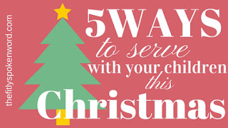 http://www.thefitlyspokenword.com/5-ways-to-serve-with-your-child-at-christmas/