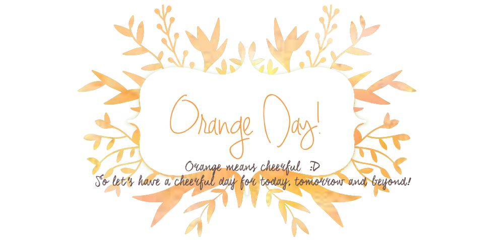 Orange Day!