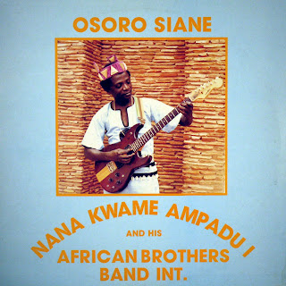 Nana Kwame Ampadu I and hisAfrican Brothers Band International -Osoro Siane, Afribros