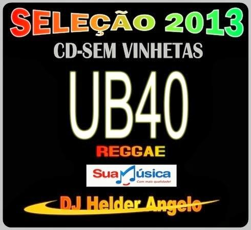 SELEÇÃO 2013 UB40 CD-SEM VINHETAS