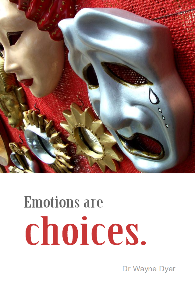 visual quote - image quotation for EMOTIONS - Emotions are choices. - Dr Wayne Dyer