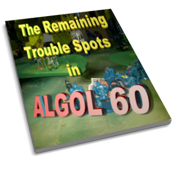 The Remaining Trouble Spots in ALGOL 60