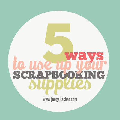 5 Ways to Use Up Your Scrapbooking Supplies by Jen Gallacher: http://jengallacher.blogspot.com/2015/08/5-ways-to-use-up-your-scrapbooking.html #scrapbooking #scrapbook