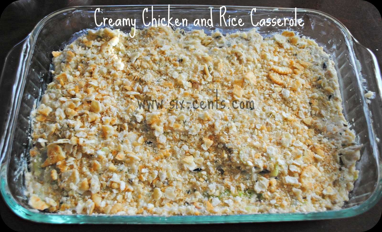 Six Cents: Creamy Chicken and Rice Casserole