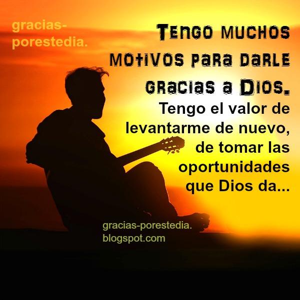 motivos para dar gracias a Dios, agradezco al Señor por lo que me da, me ayuda. Frases de dar gracias, blog de Mery Bracho