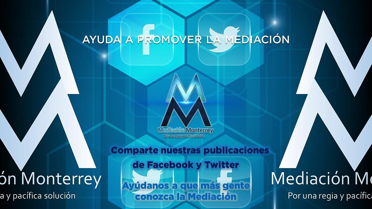 Mediación Monterrey Facebook y Twitter