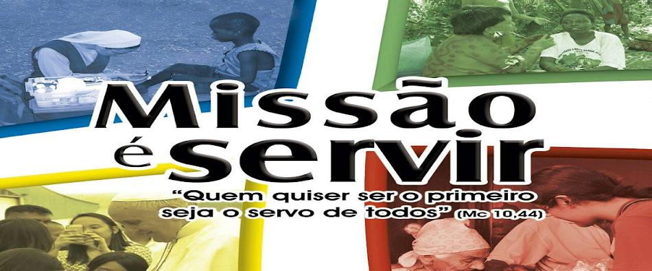 MISSÃO É SERVIR!
