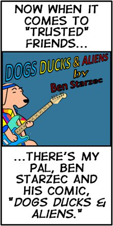 Man's Best Friend(s) - Dogs Ducks and Aliens by my Buddy, Ben Starzec