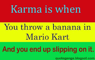 Funny Karma Quotes about Karma is when you throw a banana