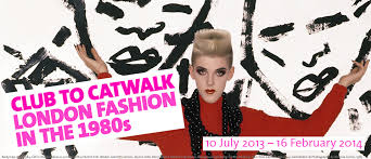 V&A Museum Club to Catwalk Exhibition 2013 London Fashion 1980s