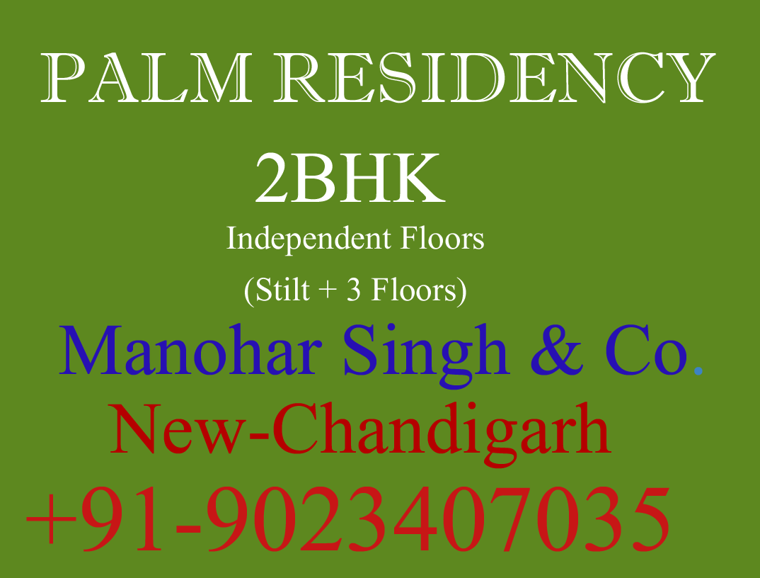Palm Residency 2BHK Floors, Manohar Singh and Company