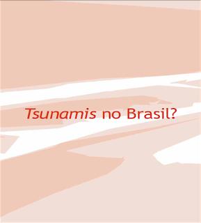 Tsunami no Brasil?