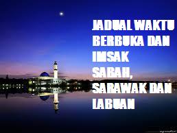 Jadual Waktu Berbuka Puasa Dan Imsak 2014 Sabah Dan Sarawak