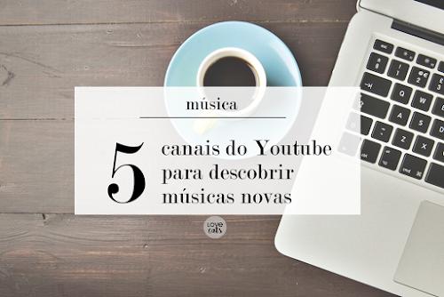 5 canais do Youtube para descobrir músicas novas