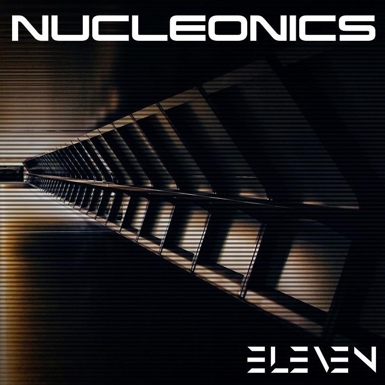 """NUCLEONICS """"ELEVEN"""" (2020)"""