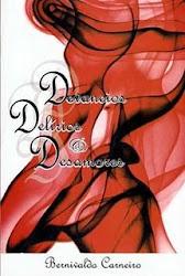 """""""DEVANEIOS, DELÍRIOS & DESAMORES"""" (ROMANCE DE BERNIVALDO CARNEIRO)"""