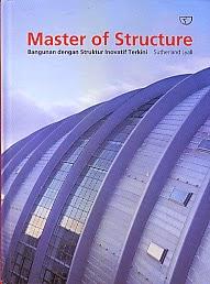 toko buku rahma: buku MASTER OF STRUCTURE BANGUNAN DENGAN STRUKTUR INOVATIF TERKINI, pengarang sutherland lyall, penerbit rajawali pers
