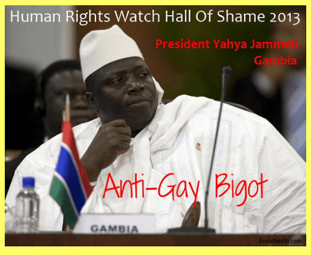 President Yahya Jammeh of Gambia promotes criminalizing and imprisoning LGBT citizens who are gay, just because they were born this way.