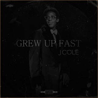 J. Cole - Grew Up Fast Lyrics | Letras | Lirik | Tekst | Text | Testo | Paroles - Source: musicjuzz.blogspot.com